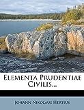 Elementa Prudentiae Civilis, Johann Nikolaus Hertius, 1279281588