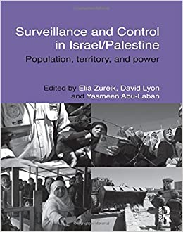 Surveillance and Control in Israel/Palestine: Population, Territory and Power (Routledge Studies in Middle Eastern Politics)