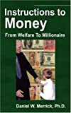 Instructions to Money, Daniel W. Merrick, 1598004700