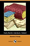 Early Bardic Literature, Ireland, Standish O'Grady, 1406531839