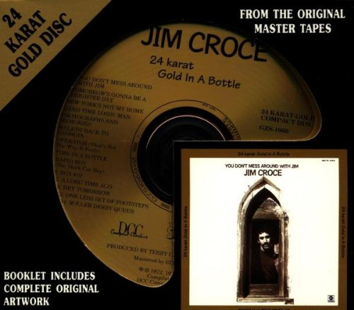 24 Karat Gold in a Bottle (Jim Croce Don T Mess Around With Jim)
