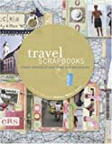 Travel Scrapbooks, Memory Makers Books Editors, 1599630087