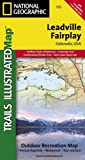 img - for Leadville, Fairplay (National Geographic Trails Illustrated Map) book / textbook / text book