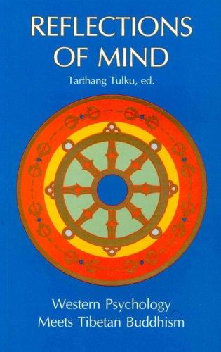 Reflections of Mind: Western Psychology Meets Tibetan Buddhism (Nyingma Psychology Series)