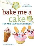 Bake Me a Cake, Megan Brenn-White, 0060740736
