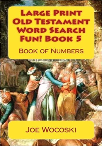 Large Print Old Testament Word Search Fun! Book 5: Book of Numbers: Volume 5 (Large Print Old Testament Word Search Books)