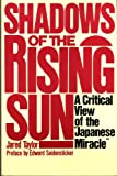 "Shadows of the Rising Sun : A Critical View of the ""Japanese Miracle"", Taylor, Jared, 0688048277"