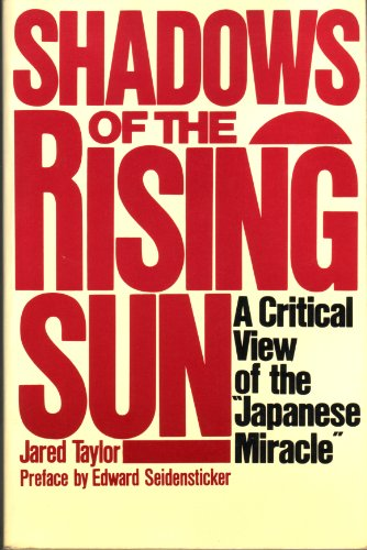 Book cover from Shadows of the Rising Sun: A Critical View of the Japanese Miracle by Jared Taylor