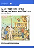 img - for Major Problems in the History of American Workers Documents and Essays, 2nd Edition book / textbook / text book