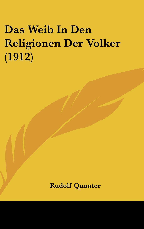 Download Das Weib In Den Religionen Der Volker (1912) (German Edition) ebook