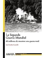 La Segunda Guerra Mundial: 60 millones de muertos: una guerra total (Bibl. Basica De La Historia)
