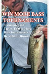 Win More Bass Tournaments: Techniques and tactics to win more bass tournaments. Paperback