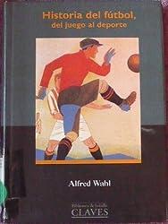 Historia del Futbol, del juego al deporte/History of soccer, from a game to a sport