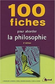 100 Fiches pour aborder la philosophie par Cyrille Bégorre-Bret