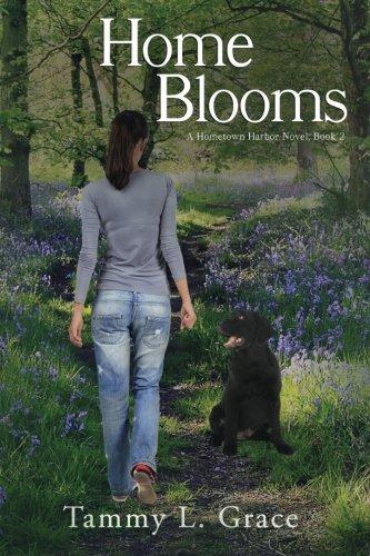 Home Blooms: A Hometown Harbor Novel (Hometown Harbor Series) (Volume 2)