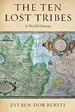 The Ten Lost Tribes : A World History, Ben-Dor Benite, Zvi, 0199324530