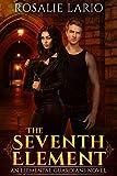The Seventh Element: an Urban Fantasy Romance Novel (Elemental Guardians Book 1)