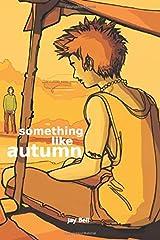 Something Like Autumn (Volume 2) Paperback