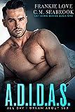 A.D.I.D.A.S.: All Day I Dream About S*x (Get Some Book 1)