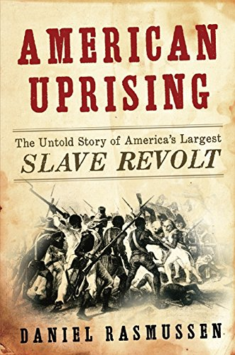 Search : American Uprising: The Untold Story of America's Largest Slave Revolt