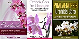 ??TOP?? Orchids Care Bundle 3 In 1, THE NEW EDITION: Orchids + Orchids Care For Hobbyists + Phalaenopsis Orchids Care (Orchids Care, House Plants Care, Gardening Techniques Book 4). julio Subsidy vector woman buyer Control perdera 51tRu2e9ajL._SX260_