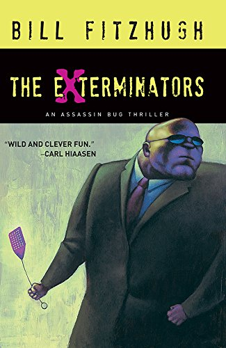 Assassin Bug (The Exterminators (Assassin Bug Thrillers))
