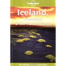 Lonely Planet Iceland, Greenland & the Faroe Islands 4th Ed.: 4th Edition