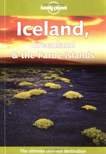 Lonely Planet Iceland, Greenland & the Faroe ()