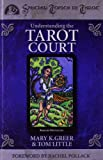 Understanding the Tarot Court (Special Topics in Tarot Series)