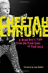 Cheetah Chrome: A Dead Boy's Tale: From the Front Lines of Punk Rock