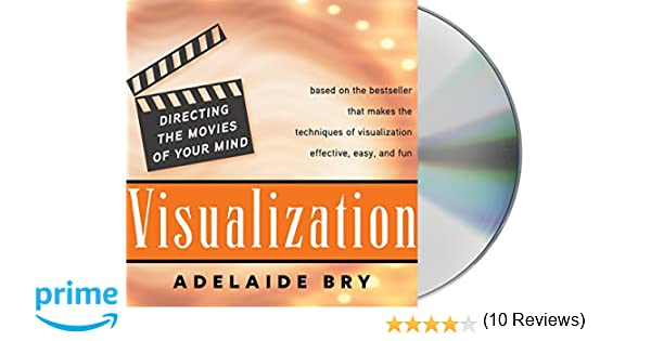 Visualization directing the movies of your mind adelaide bry visualization directing the movies of your mind adelaide bry 9781593979317 amazon books fandeluxe Choice Image