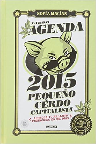 Libro-agenda Pequeño Cerdo Capitalista 2015 (Spanish Edition ...