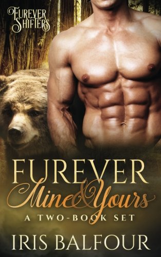 Furever Mine & Yours: A Two-Book Set (Furever Shifters) (Volume 1)