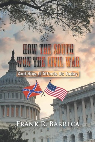 How the South Won the Civil War: And How It Affects Us Today