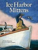 Ice Harbor Mittens, Robin Hansen, 0892729058