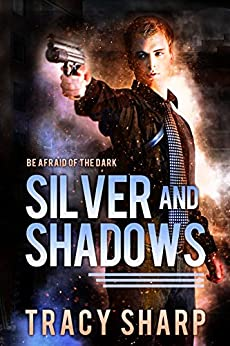 Silver and Shadows: A Fast-Paced Urban Fantasy (Halfmoon Investigations Book 1) by [Sharp, Tracy]