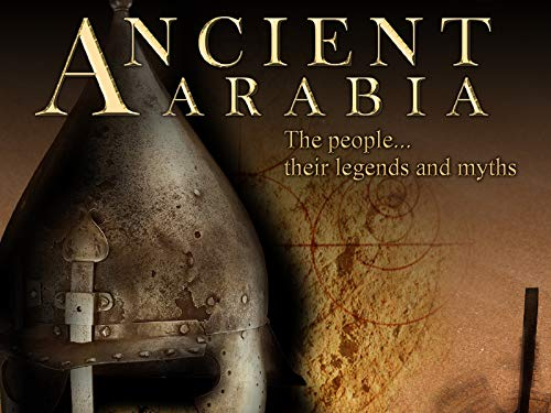 - Ancient Arabia - The people, their legends and myths
