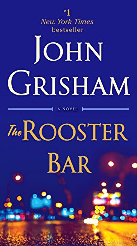 The Rooster Bar: A Novel (John Grisham's Best Novels)