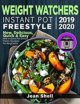 Best Vegan Recipes 2020.Weight Watchers Instant Pot Freestyle 2019 2020 New Delicious Quick Easy Ww Instant Pot Smart Points Recipes For Beginners