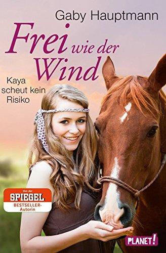 Frei wie der Wind, Band 3: Kaya scheut kein Risiko