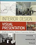 Interior Design Visual Presentation: A Guide to Graphics, Models & Presentation Methods, Fifth Edition