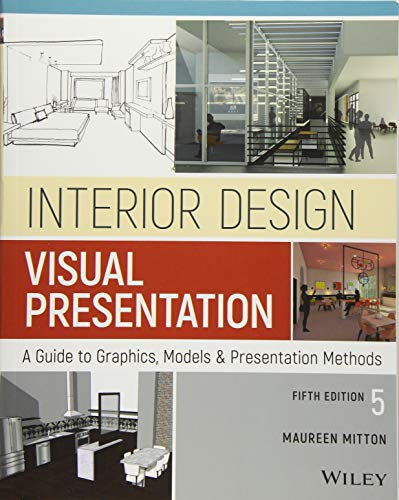 Interior Design Visual Presentation: A Guide to Graphics, Models and Presentation Methods (Best Model Home Designs)