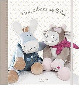 Amazon Fr Mon Album De Bebe Hachette Livres