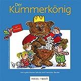 Der Kummerkönig: Bilderbuch mit Ratgeber