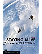 Staying Alive in Avalanche Terrain: 3rd Edition