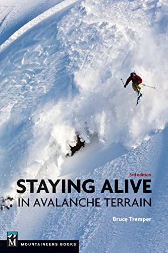 Staying Alive in Avalanche Terrain por Bruce Tremper