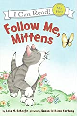 Follow Me, Mittens (My First I Can Read) Paperback