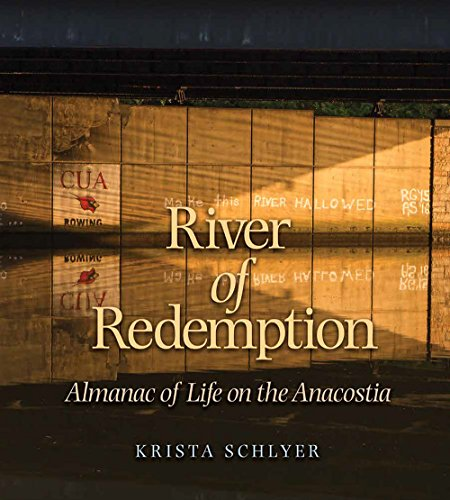 River of Redemption: Almanac of Life on the Anacostia (River Books, Sponsored by The Meadows Center for Water and the Environment, Texas State University) (Texas State Symbols)