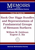 Rank One Higgs Bundles and Representations of Fundamental Groups of Riemann Surfaces, William Mark Goldman and Eugene Zhu Xia, 082184136X