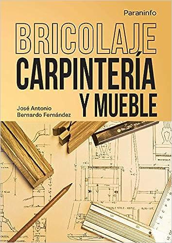 Bricolaje, carpintería y mueble de José Antonio Bernardo Fernández